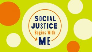 Social Justice Begins with Me