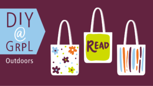 DIY@GRPL Outdoors: Painted Canvas Tote Bags