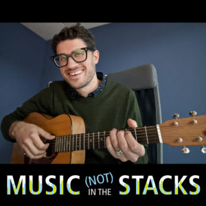 Music NOT in the Stacks | Ribbons of Song