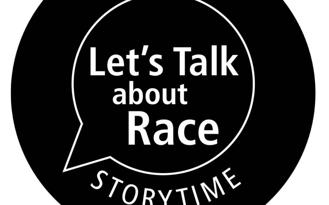 Let's Talk about Race – Family Storytime & Resources for Caregivers